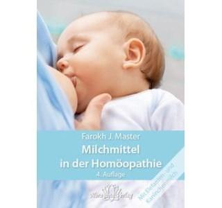 Milchmittel in der Homöopathie von Master Farokh J.