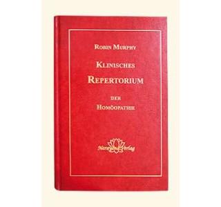 Klinisches Repertorium der Homöopathie - Murphy von Robin Murphy