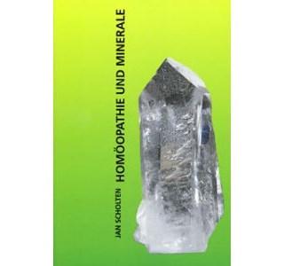 Homöopathie und die Minerale von Jan Scholten