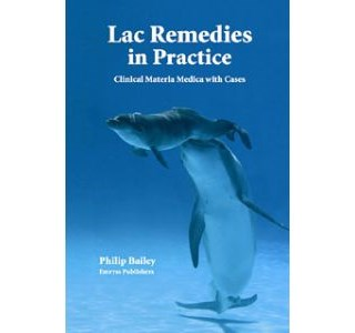 Lac Remedies in Practive von Philip M. Bailey