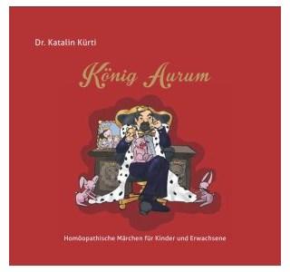 König Aurum von Dr. Katalin Kürti