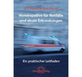 Homöopathie für Notfälle und akute Erkrankungen von Alok Pareek und R.S. Pareek