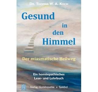 Gesund in den Himmel von Thomas W.A. Koch