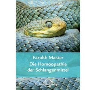 Die Homöopathie der Schlangemittel von Dr. Farokh J. Master