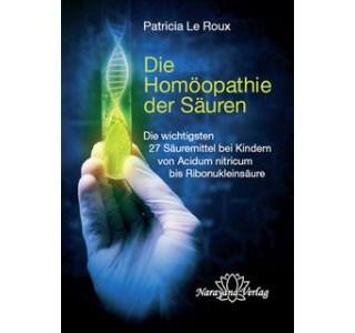 Die Homöopathie der Säuren von Patricia Le Roux
