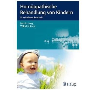Homöopathische Behandlung von Kindern von Martin Lang und Wilhelm Rauh