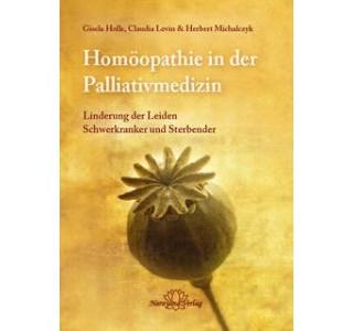 Homöopathie in der Palliativmedizin von Gisela Holle, Claudia Levin und Herbert Michalczyk