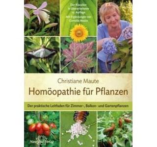 Homöopathie für Pflanzen von Christiane Maute