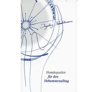 Homöopathie für den Hebammenalltag von Ingeborg Stadelmann