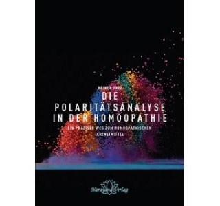Die Polaritätsanalyse in der Homöopathie von Dr. Heiner Frei