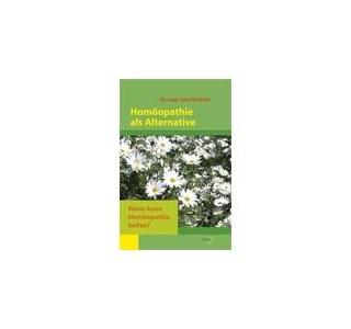 Homöopathie als Alternative von Dr. Uwe Friedrich
