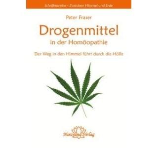 Drogenmittel in der Homöopathie von Peter Fraser
