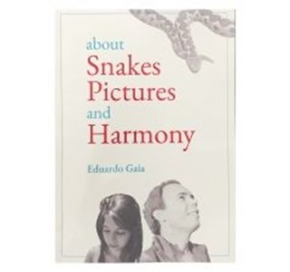 about Snakes, Pictures and Harmony von Eduardo Gaia