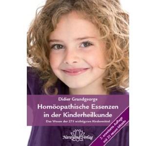 Homoeopathische Essenzen in der Kinderheilkunde von Didier Grandgeorge