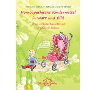 Homoeopathische Kindermittel in Wort und Bild von Jeannette Hoelscher Schenkeund Eva Strobel